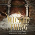 A Wicked Thing by Rhiannon Thomas (CD-Audio, 2015)