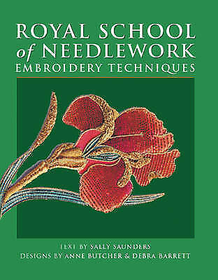 Royal School of Needlework Embroidery Techniques, Saunders, Sally, Good Book