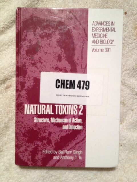 Natural Toxins Vol. 2 : Structure, Mechanism of Action and Detection No. 391...
