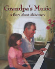 Grandpa's Music: A Story about Alzheimer's by Alison Acheson (Hardback, 2009)