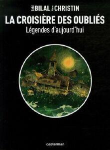 BD-Legendes-d-039-aujourd-039-hui-La-croisiere-des-oublies-Bilal-Christin-Neuf