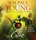 Eve by Roger Mueller and William Paul Young (2015, CD, Unabridged)