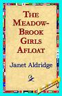 The Meadow-Brook Girls Afloat by Janet Aldridge (Hardback, 2006)