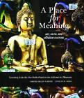 A Place for Meaning: Art, Faith, and Museum Culture by Carolyn H. Wood, Amanda Millay Hughes (Paperback, 2010)