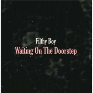 FILTHY-BOY-Waiting-On-The-Doorstep-7-034-VINYL-Europe-Stranger-B-W-Mental