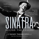 Sinatra: Behind the Legend by J Randy Taraborrelli (CD-Audio, 2015)