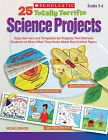25 Totally Terrific Science Projects: Easy How-To's and Templates for Projects That Motivate Students to Show What They Know about Key Science Topics by Michael Gravois (Paperback / softback, 2010)