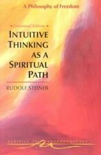 Classics in Anthroposophy: Intuitive Thinking As a Spiritual Path by Rudolf Steiner (1995, Paperback)