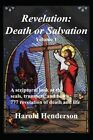 Revelation: Death or Salvation - Vol 1 by Harold Henderson (Paperback / softback, 2014)