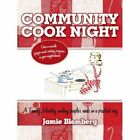 Community Cook Night Once a Month Freezer Meal Cooking Program in Your Neighborhood Paperback – 31 Aug 2010