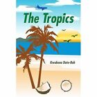 The Tropics by Date-bah Kwabena Authorhouse Paperback