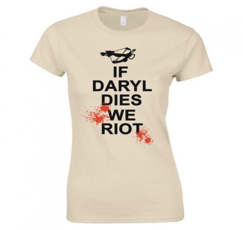 "THE WALKING DEAD /""IF DARYL DIES WE RIOT/"" LADIES T-SHIRT"