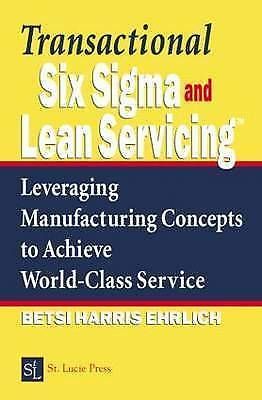 1 of 1 - Transactional Six Sigma and Lean Servicing: Leveraging Manufacturing Concepts to