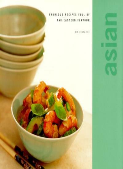 Asian: Forty Traditional Recipes from the East,Salim Patel