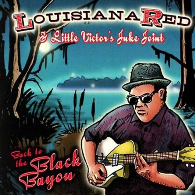 LOUISIANA RED & LITTLE VICTOR'S JUKE JOINT back to the black bayou (CD, album)