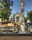 Atlanta's Oakland Cemetery: An Illustrated History and Guide by David Moore, Ren Davis, Helen Davis (Paperback, 2012)