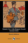 Gerard: Our Little Belgian Cousin (Illustrated Edition) (Dodo Press) by Blanche McManus (Paperback / softback, 2008)