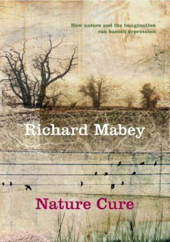 Nature Cure,Richard Mabey- 9780701176013
