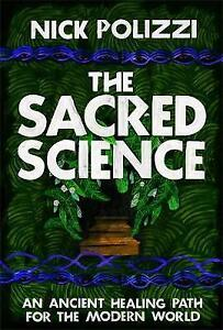 The Sacred Science : An Ancient Healing Path for the Modern World