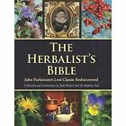 The Herbalist's Bible: John Parkinson's Lost Classic Rediscovered by Julie Bruton-Seal, Matthew Seal (Hardback, 2014)