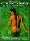 The Manual of Nude Photography by Michael Busselle and Jon Gray (1983, Paperback)