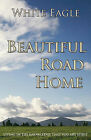Beautiful Road Home: Living in the Knowledge That You are Spirit by White Eagle (Paperback, 1992)