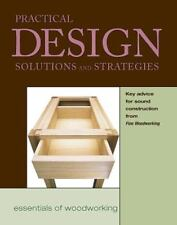 Essentials of Woodworking: Practical Design Solutions and Strategies : Key Advice for Sound Construction from Fine Woodworking by Fine Woodworking Magazine Staff (2000, Paperback)