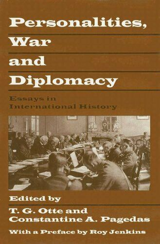 Personalities  War and Diplomacy  Essays in International History