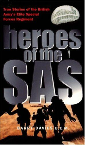 Heroes Of The SAS: True Stories Of The British Army's Elite Spe .9780753504673