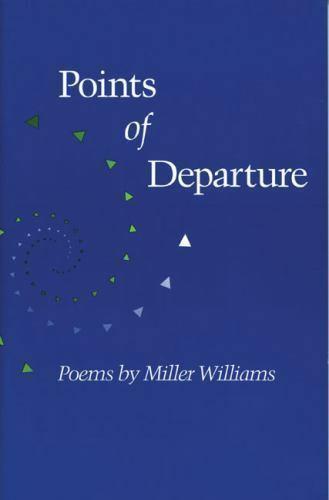 Points of Departure: POEMS (Illinois Poetry (Paperback)), WILLIAMS, MILLER, Very