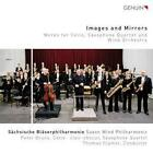 Images and Mirrors von Sächs.Bläserphilh.,Clamor,Bruns (2016)