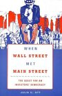 When Wall Street Met Main Street: The Quest for an Investors' Democracy by Julia C. Ott (Paperback, 2014)