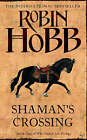 Shaman's Crossing by Robin Hobb (Paperback, 2006)