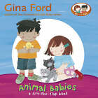 Animal Babies: A Lift-the-flap Book by Gina Ford (Board book, 2008)