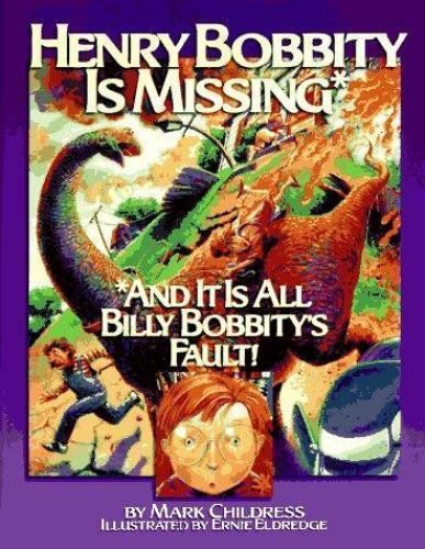 Henry Bobbity Is Missing : And It Is All Billy Bobbity's Fault!