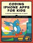 Coding iPhone Apps for Kids: A Playful Introduction to Swift by Gloria Winquist, Matt McCarthy (Paperback, 2017)
