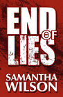 End of Lies by Samantha Wilson (Paperback / softback, 2010)