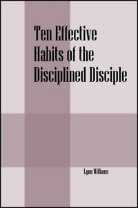 Ten-Effective-Habits-of-the-Disciplined-Disciple-by-Lynn-Williams-2014-Paperback-Lynn-Williams-2014