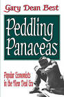 Peddling Panaceas: Popular Economists in the New Deal Era by Gary Dean Best (Paperback, 2007)