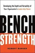 Bench Strength: Developing the Depth and Versatility of Your Organization's Lead