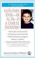 GUIA PARA ENSENAR AL NINO A USAR EL INODORO (Academia Americana De-ExLibrary
