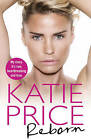 Reborn by Katie Price (Hardback, 2016)