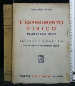 L'ESPERIMENTO FISICO NELLE SCUOLE MEDIE. Tecnica e Didattica. Cantoni. Hoepli.