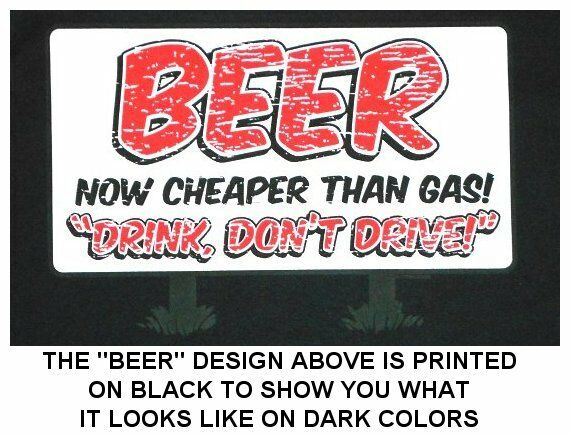 BEER NOW CHEAPER THAN GAS, SO DRINK DON'T DRIVE SWEATSHIRT 585