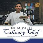 Child Baker to Culinary Chef 9781490719214 by Susan A. Tenteromano Paperback