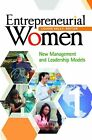 Entrepreneurial Women: New Management and Leadership Models by ABC-CLIO (Hardback, 2014)