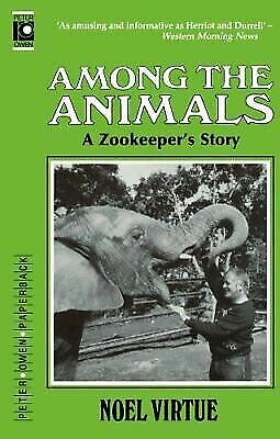 Among the Animals : A Zookeeper's Story, Paperback by Virtue, Noel, Like New ...