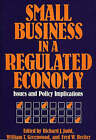 Small Business in a Regulated Economy: Issues and Policy Implications by ABC-CLIO (Hardback, 1988)
