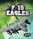 F-15 Eagles by Denny Von Finn (Hardback, 2013)