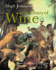 The Story of Wine by Hugh Johnson (Hardback, 2004)